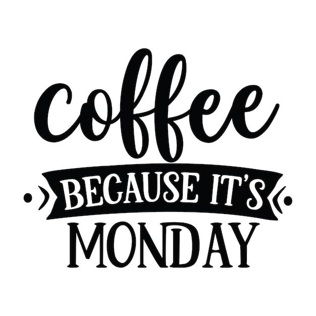 Kaffee, weil es montag ist Premium Vektoren