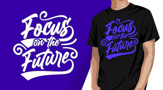 Konzentrieren sie sich auf das zukünftige typografie-t-shirt-design Premium Vektoren