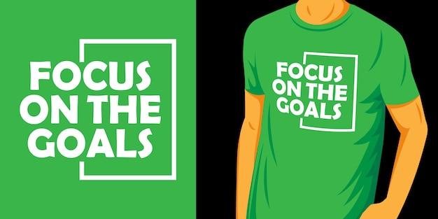 Konzentrieren sie sich auf die ziele schriftzug design für t-shirt Premium Vektoren