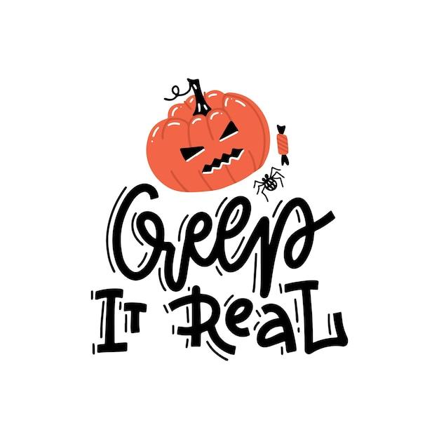 Kriechen sie es real - hand gezeichnete karikatur-halloween-illustration mit kürbis und moderner handgeschriebener kalligraphiephrase Premium Vektoren