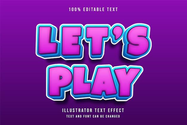 Lassen sie uns spielen, 3d bearbeitbaren texteffekt rosa abstufung blau comic-stil Premium Vektoren