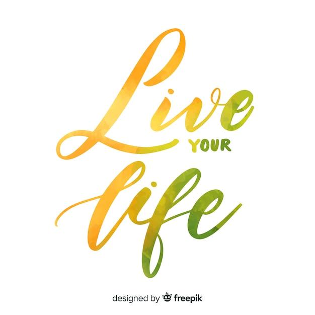 Lebe dein leben aquarell schriftzug Kostenlosen Vektoren