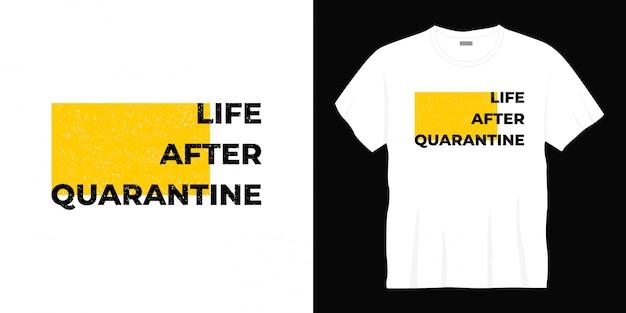 Leben nach quarantäne typografie t-shirt design Premium Vektoren