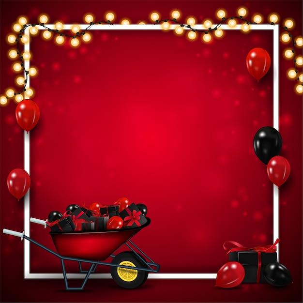 Leere rote vorlage für schwarzen freitag mit weißem linienrahmen umwickelt mit girlande, schubkarre mit geschenken, luftballons in der luft und kopierraum Premium Vektoren