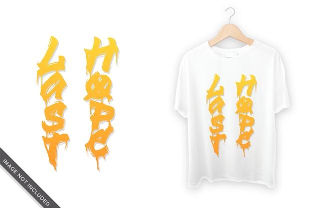 Letzte hoffnung schriftzug für t-shirt design Premium Vektoren