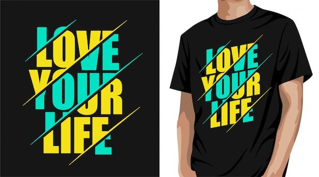 Liebe dein leben t-shirt design Premium Vektoren
