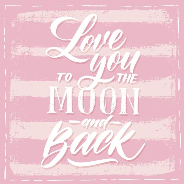 Liebe dich zum mond und zurück. handgezeichnete typografie rosa schriftzug. Premium Vektoren