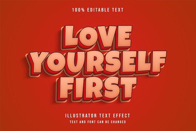 Lieben sie sich zuerst, 3d bearbeitbaren texteffektcreme-abstufungsrot-comic-schatten-textstil Premium Vektoren