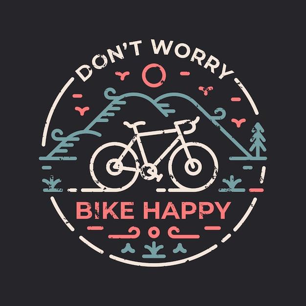 Mach dir keine sorgen fahrrad glücklich Premium Vektoren