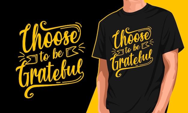 Mann t-shirt design wählen, um dankbar zu sein Premium Vektoren