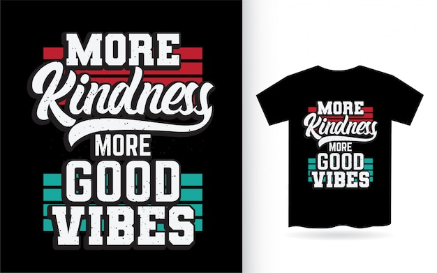Mehr freundlichkeit mehr gute stimmung schriftzug design für t-shirt Premium Vektoren
