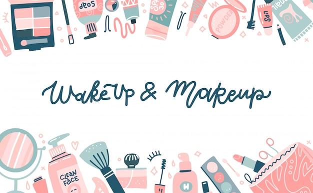 Modekosmetikvorlage für website oder hintergrund mit verschiedenen visagistischen werkzeugen. schriftzug zitat - wach auf und make-up. verschiedene glamour make-up produkte, draufsicht. flache designillustration Premium Vektoren