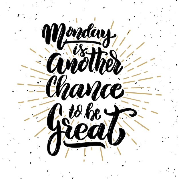 Montag ist eine weitere chance, großartig zu sein. element für plakat, banner, grußkarte. illustration Premium Vektoren