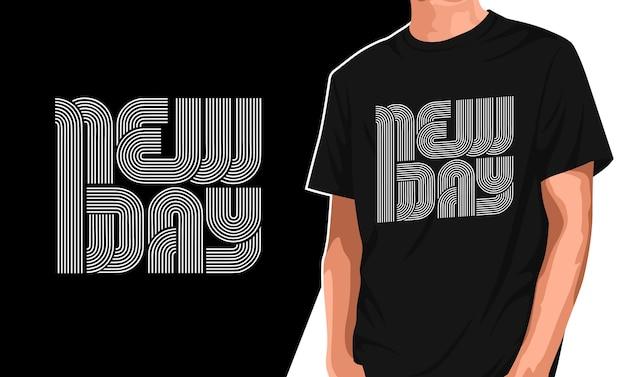 New day typografie t-shirt design Premium Vektoren