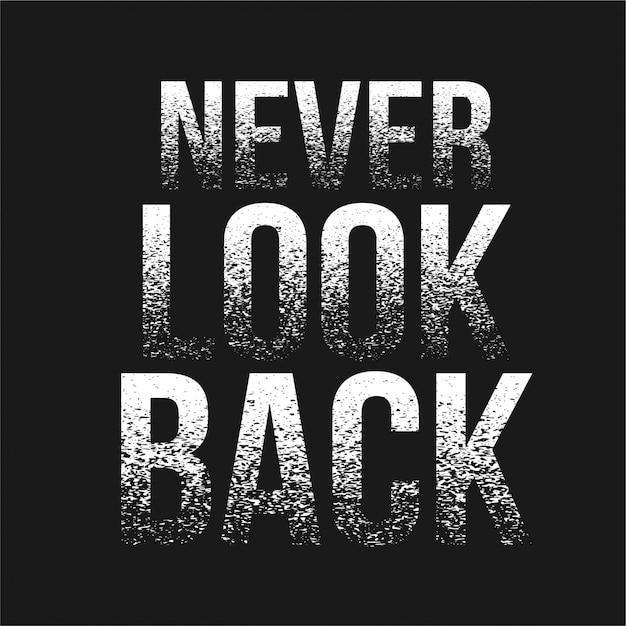 Niemals zurückschauen - typografie Premium Vektoren