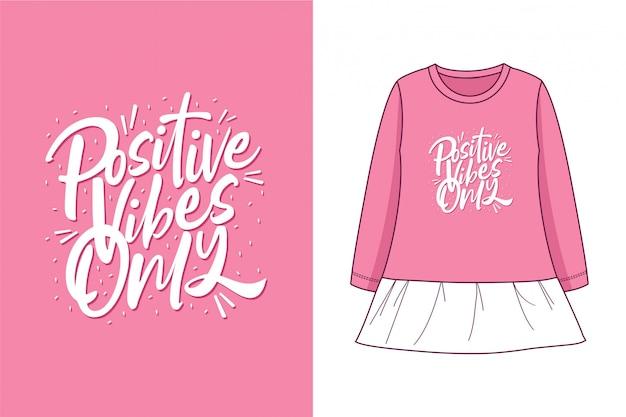 Nur positive stimmung - grafisches t-shirt Premium Vektoren