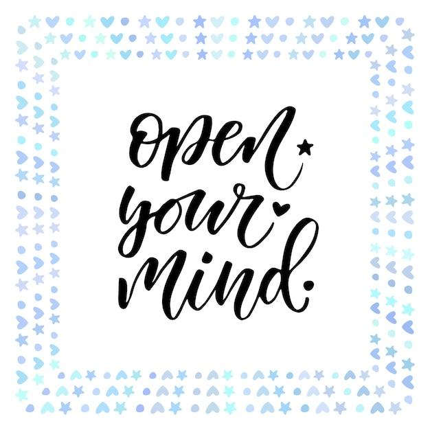 Öffne deinen Geist. Motivationstext.   Download der Premium Vektor