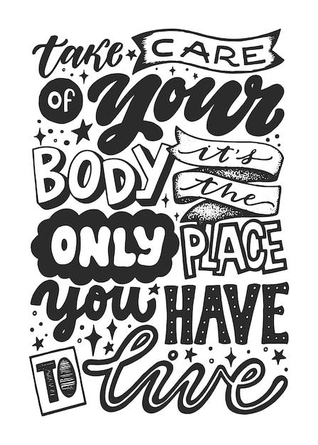 Pass auf deinen körper auf, es ist der einzige ort, an dem du leben musst. handschriftliche schrift inspirierende plakat. Premium Vektoren