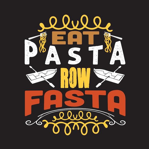 Pasta zitat und spruch. gut für druckdesign Premium Vektoren