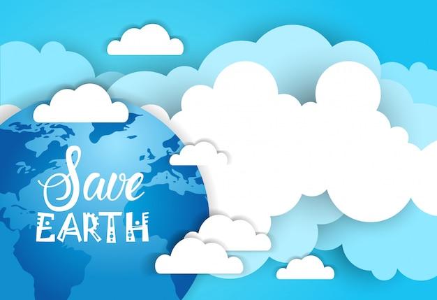 Retten sie erdfahnen-hintergrund über blauem himmel und wolken-ökologie-schutz-plakat-design Premium Vektoren