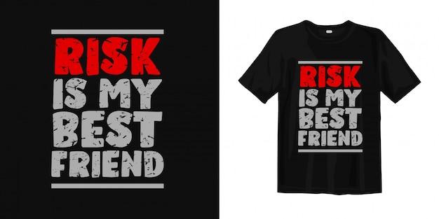 Risiko ist mein bester freund. motivierende zitate t-shirt design Premium Vektoren