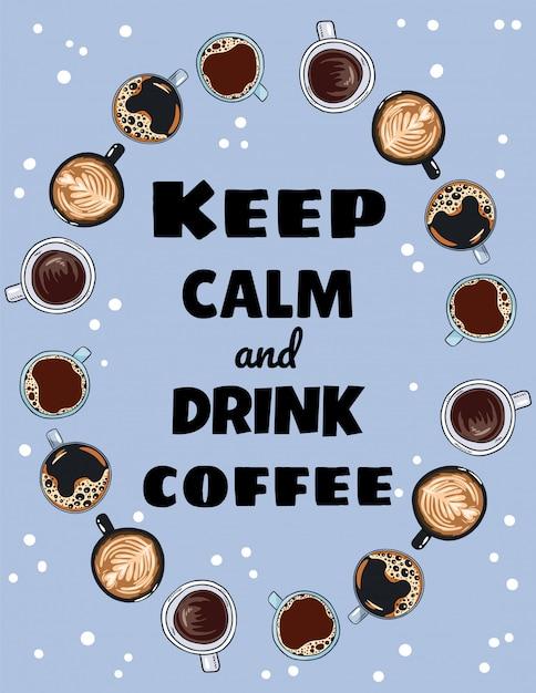 Ruhe bewahren und kaffeebeschriftung trinken. tassen kaffee Premium Vektoren