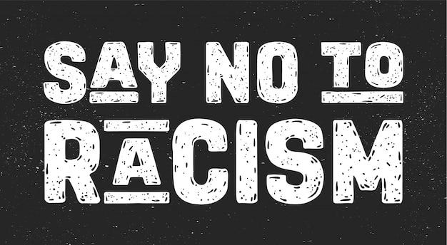 Sag nein zu rassismus. sms für protestaktion Premium Vektoren