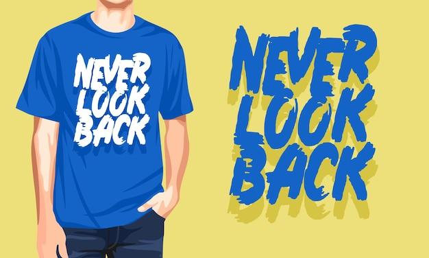 Schau niemals zurück - lässiges mann-t-shirt Premium Vektoren