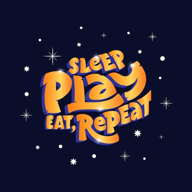 Schlafen sie, spielen sie, essen sie, wiederholen sie phrase in der goldart, illustration Premium Vektoren