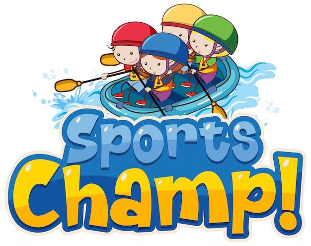 Schriftdesign-vorlage für wort-sportchampion mit kinder-rafting Premium Vektoren