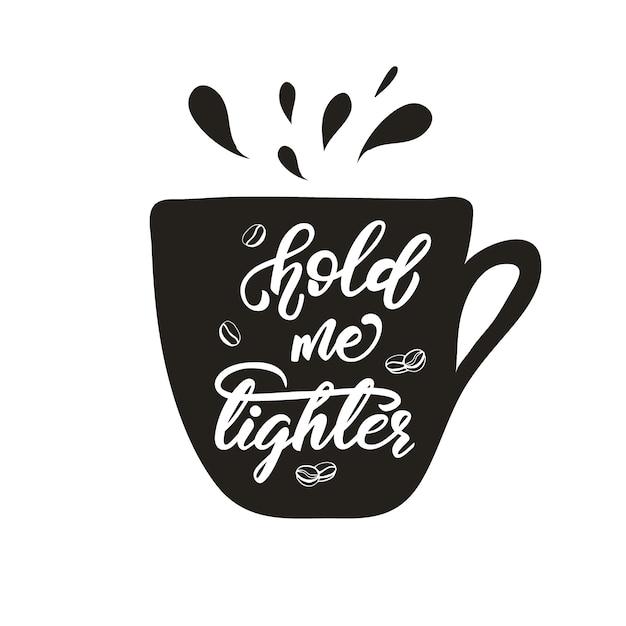 Schriftzug design mit einer kaffeephrase. vektor-illustration. Premium Vektoren