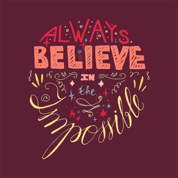 Schriftzug motivation: immer an das unmögliche glauben Premium Vektoren