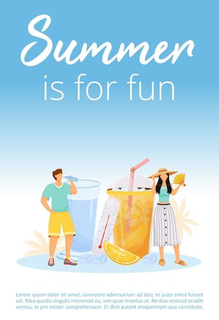 Sommer ist zum spaß plakat flache vorlage. urlaub und urlaub. erfrischendes getränk für hitze. broschüre, broschüre einseitiges konzeptdesign mit comicfiguren. sommerparty flyer, faltblatt Premium Vektoren