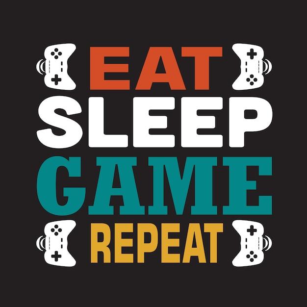 Spiel zitat und spruch. essen sie schlafspielwiederholung. beschriftung Premium Vektoren