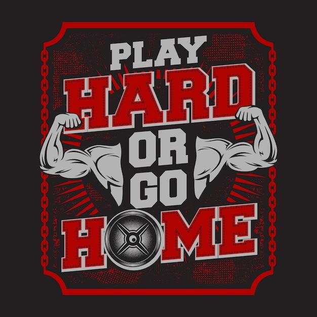 Spielen hart oder nach hause gehen Premium Vektoren