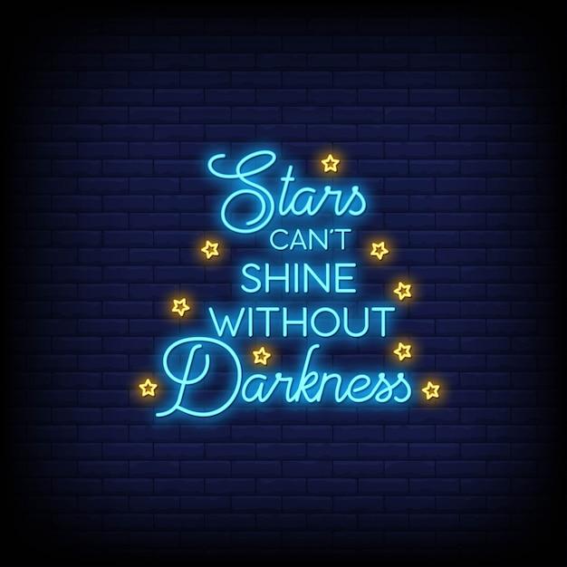 Sterne können nicht ohne dunkelheit in der leuchtreklame glänzen Premium Vektoren