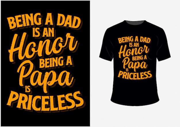 T-shirt und plakat sein ein vati ist eine ehre sein ein papa ist unbezahlbar Premium Vektoren