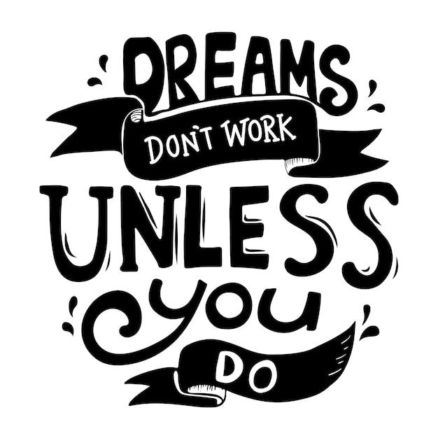 Träume arbeiten nicht, es sei denn, sie tun typografieentwurfszitat Premium Vektoren