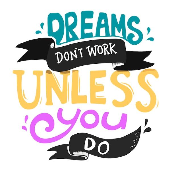 Träume arbeiten nicht, wenn sie typografieentwurfszitat tun Premium Vektoren