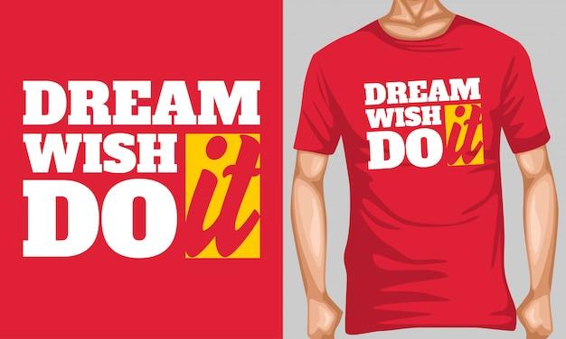 Träume es wünsche es tue es beschriftung zitate typografie Premium Vektoren