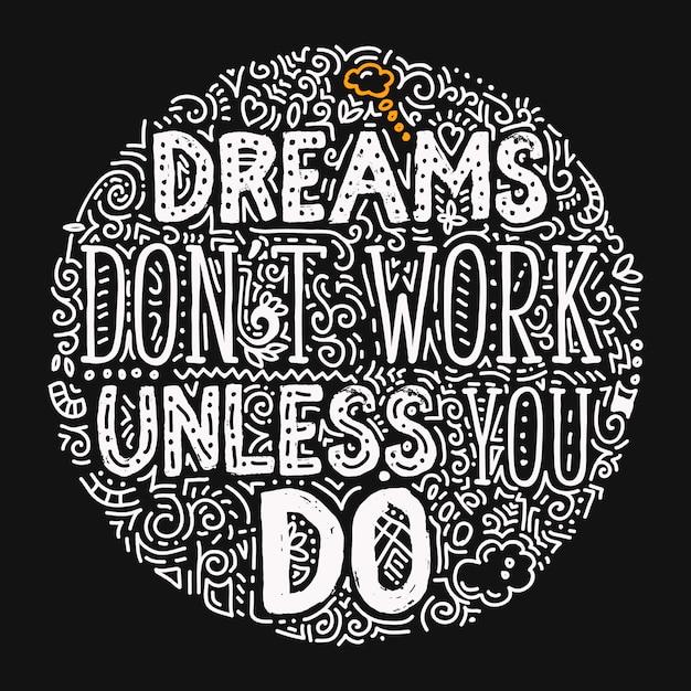 Träume funktionieren nur, wenn sie es tun - handgeschriebene dekorative illustration mit motivierendem und inspirierendem zitat, hand gezeichnete moderne beschriftungskarte Premium Vektoren