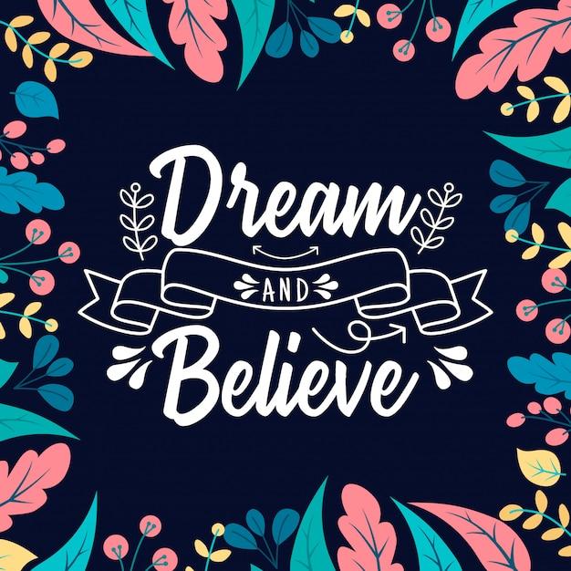 Träume und glaube typografie mit blume Premium Vektoren