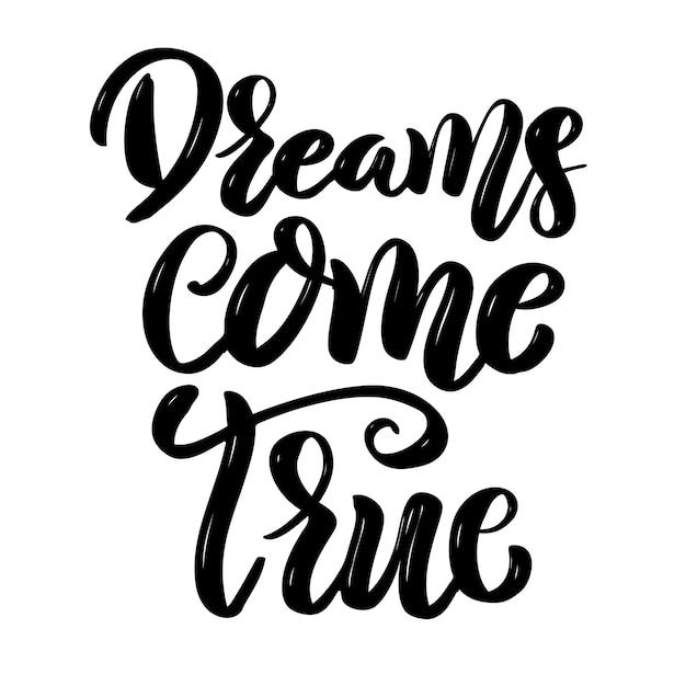 Träume werden wahr. hand gezeichnetes motivationsbeschriftungszitat. element für plakat ,, grußkarte. illustration Premium Vektoren