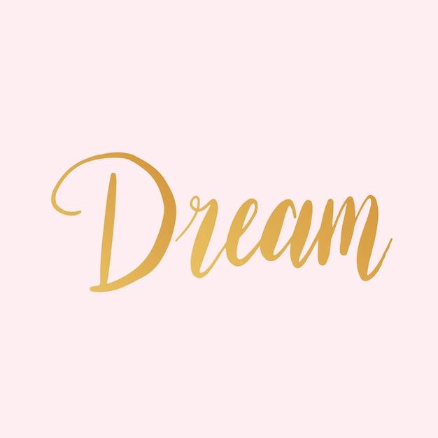 Traumbenennungstypographieartvektor Kostenlosen Vektoren