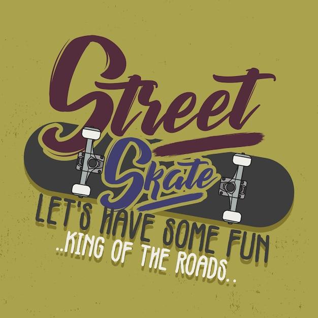Trendy t-shirt design. street skate, lass uns spaß haben, könig der straßen. vintage-stil. Premium Vektoren