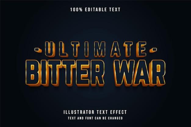 Ultimativer bitterer krieg, bearbeitbarer gelber textstil des 3d bearbeitbaren texteffekts der blauen abstufung Premium Vektoren