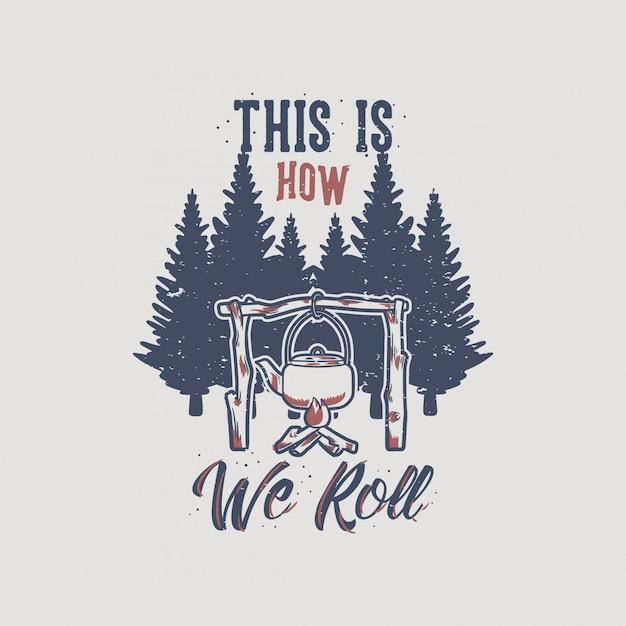 Vintage slogan typografie so rollen wir für t-shirt Premium Vektoren