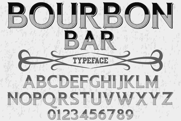 Vintage typografie schriftart bourbon bar Premium Vektoren