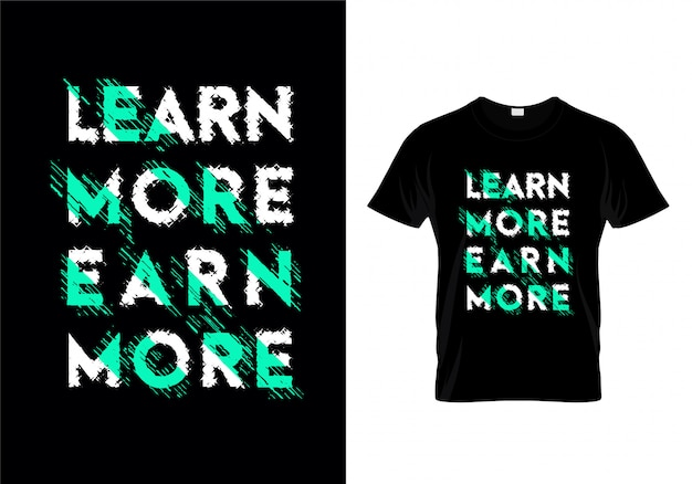 Weitere informationen verdienen sie mehr typografie-schriftzüge für das t-shirt-design Premium Vektoren