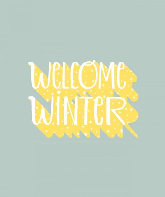 Welcome winter - gemütliche typografie für den winter. Premium Vektoren